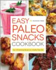 Easy Paleo Snacks Cookbook : Over 125 Satisfying Recipes for a Healthy Paleo Diet - eBook