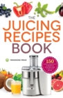 Juicing Recipes Book : 150 Healthy Juicer Recipes to Unleash the Nutritional Power of Your Juicing Machine - Book