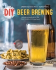 DIY Beer Brewing : Creating Your First Homebrew - Book