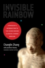Invisible Rainbow : A Physicist's Introduction to the Science behind Classical Chinese Medicine - Book