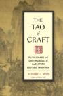 The Tao Of Craft : Fu Talismans and Casting Sigils in the Eastern Esoteric Tradition - Book