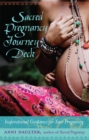 Sacred Pregnancy Journey Deck : Inspirational Guidance For Your Pregnancy - Book