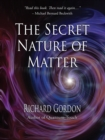 The Secret Nature Of Matter - Book