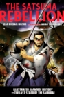 The Satsuma Rebellion : Illustrated Japanese History - The Last Stand of the Samurai - Book