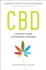 CBD : A Patient's Guide to Medicinal Cannabis--Healing without the High - Book