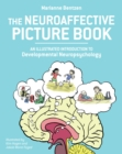 Neuroaffective Picture Book : An Illustrated Introduction to Developmental Neuropsychology - Book