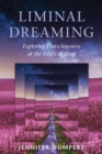 Liminal Dreaming : Exploring Consciousness at the Edges of Sleep - Book