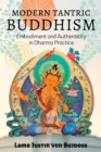 Modern Tantric Buddhism : Embodiment and Authenticity in Dharma Practice - eBook