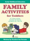 Family Activities for Toddlers. 101 Creative Activities and Games that Entertain and Educate Your 3-Year-Old. - eBook