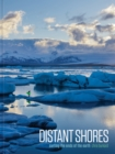 Distant Shores : Surfing the Ends of the Earth - Book