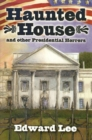 Haunted House and other Presidential Horrors - eBook