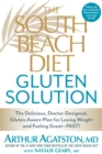 The South Beach Diet Gluten Solution : The Delicious, Doctor-Designed, Gluten-Aware Plan for Losing Weight and Feeling Great--FAST! - eBook