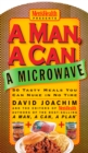 A Man, A Can, A Microwave : 50 Tasty Meals You Can Nuke in No Time: A Cookbook - eBook