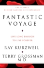Fantastic Voyage : Live Long Enough To Live Forever - eBook