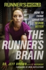 Runner's World The Runner's Brain : How to Think Smarter to Run Better - eBook
