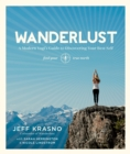 Wanderlust : A Modern Yogi's Guide to Discovering Your Best Self - Book
