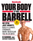 Men's Health Your Body Is Your Barbell : No Gym. Just Gravity. Build a Leaner, Stronger, More Muscular You in 28 Days! - eBook
