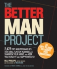 The Better Man Project : 2,476 tips and techniques that will flatten your belly, sharpen your mind, and keep you healthy and happy for life! - eBook