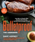 Bulletproof: The Cookbook : Lose Up to a Pound a Day, Increase Your Energy, and End Food Cravings for Good - eBook
