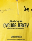 The Art of the Cycling Jersey : Iconic Cycle Wear Past and Present - eBook