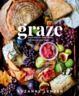 Graze : Inspiration for Small Plates and Meandering Meals - Book