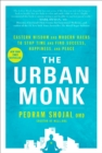 The Urban Monk : Eastern Wisdom and Modern Hacks to Stop Time and Find Success, Happiness, and Peace - Book