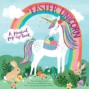 The Easter Unicorn : A Magical Pop-Up Book - Book