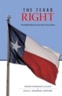The Texas Right : The Radical Roots of Lone Star Conservatism - eBook
