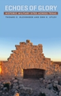 Echoes of Glory : Historic Military Sites across Texas - eBook