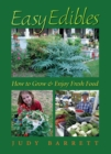 Easy Edibles : How to Grow and Enjoy Fresh Food - eBook