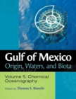 Gulf of Mexico Origin, Waters, and Biota, Volume 5 : Chemical Oceanography - Book