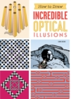 How To Draw Incredible Optical Illusions - Book