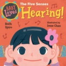 Baby Loves the Five Senses: Hearing! - Book