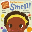 Baby Loves the Five Senses: Smell! - Book