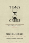 Times of Crisis : What the Financial Crisis Revealed and How to Reinvent our Lives and Future - eBook