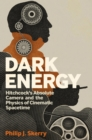Dark Energy : Hitchcock's Absolute Camera and the Physics of Cinematic Spacetime - eBook