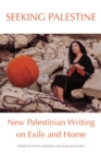 Seeking Palestine : New Palestinian Writing on Exile and Home - eBook