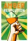 Amber Revolution : How the World Learned to Love Orange Wine - Book