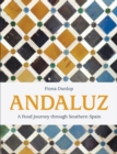 Andaluz : A Food Journey Through Southern Spain - Book