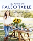 All-American Paleo Table : Classic Homestyle Cooking from a Grain-Free Perspective - Book