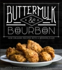 Buttermilk & Bourbon : New Orleans Recipes with a Modern Flair - Book