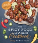 The Spicy Food Lovers' Cookbook : Fiery, No-Fuss Meals - Book