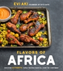 Flavors of Africa : Discover Authentic Family Recipes from All Over the Continent - Book
