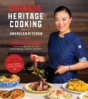 Chinese Heritage Cooking From My American Kitchen : Discover Authentic Flavors with Vibrant, Modern Recipes - Book