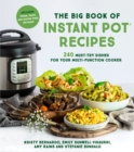 The Big Book of Instant Pot Recipes : 240 Must-Try Dishes for Your Multi-Function Cooker - Book