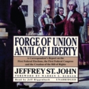 Forge of Union, Anvil of Liberty : A Correspondent's Report on the First Federal Elections, the First Federal Congress, and the Bill of Rights - eAudiobook