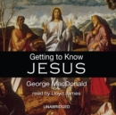 Getting to Know Jesus - eAudiobook