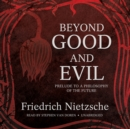 Beyond Good and Evil : Prelude to a Philosophy of the Future - eAudiobook