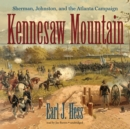Kennesaw Mountain : Sherman, Johnston, and the Atlanta Campaign - eAudiobook