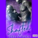 Shafted : Devil's Blaze MC Book 4 - eAudiobook